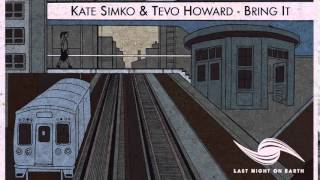 Kate Simko & Tevo Howard - Bring It