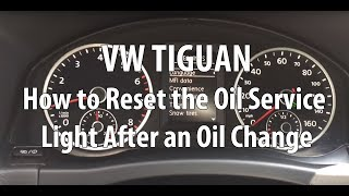 VW/Volkswagen Tiguan How to Reset the Oil Service Light After an Oil Change Detail Instructions
