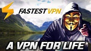 FASTEST VPN - Incredible Lifetime VPN!