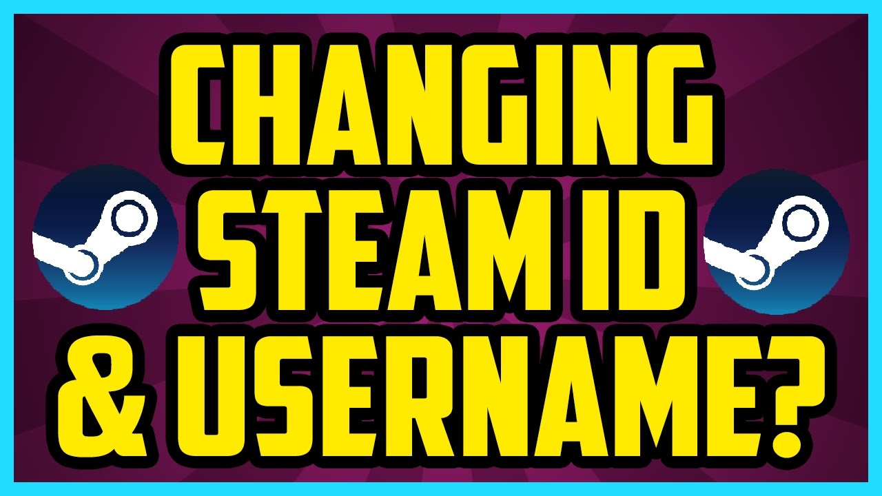 Can I CHANGE My Steam Account Name 2017 - How To Change Your Steam ID &  Username Discussion