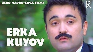 Erka kuyov (o'zbek film) | Эрка куёв (узбекфильм)