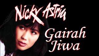 Nicky Astria - Gairah Jiwa (Clear Audio)