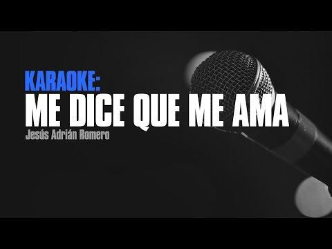 Karaoke - Me Dice Que Me Ama - Jesús Adrián Romero