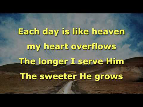 The Longer I Serve Him The Sweeter He Grows, Instrumental