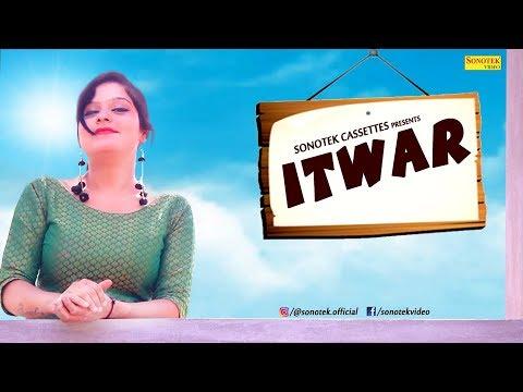 Itwar   Geet Arora   Nivesh Rana   U K Haryanvi   Latest Haryanvi Songs Haryanavi 2018   Dj Songs