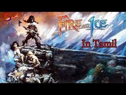 Fire & Ice - Cartoon Movie In Tamil