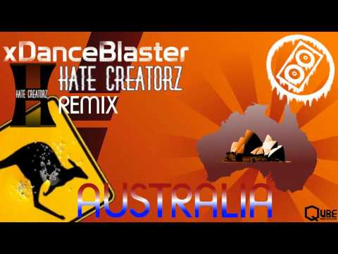 xDanceBlaster - Australia ( Hate Creatorz Remix )