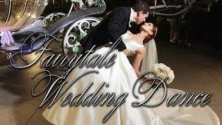 Fairytale Wedding Dance - A Dream Is A Wish Your Heart Makes - Disney Magical Wedding Dance