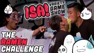 The Ramen Challenge - ISA! VARIETY GAME SHOW Season 2 Pt. 1