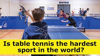 Is table tennis the hardest sport in the world?