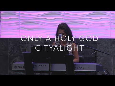ONLY A HOLY GOD - CITYALIGHT - Cover By Jennifer Lang