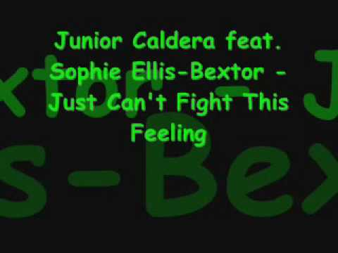 Junior Caldera feat. Sophie Ellis-Bextor - Just Can't Fight This Feeling
