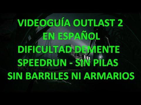 OUTLAST 2 Guía Dificultad DEMENTE en ESPAÑOL - SPEEDRUN - SIN BATERÍAS - SIN BARRILES NI ARMARIOS