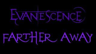 Evanescence - Farther Away Lyrics (Demo)