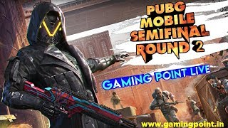 PUBG MOBILE #1 SEMIFINAL ROUND 2 Gaming Point Live Stream