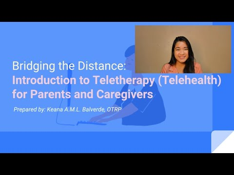 bridging-the-distance---introduction-to-teletherapy/telehealth-for-parents-and-caregivers-|-ot-keana