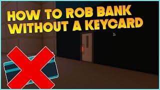 ROBLOX JAILBREAK HOW TO ROB A BANK WITHOUT A KEY CARD! (GLITCH!) (2018)
