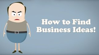 Repeat youtube video How to Find Business Ideas - The Ultimate Guide
