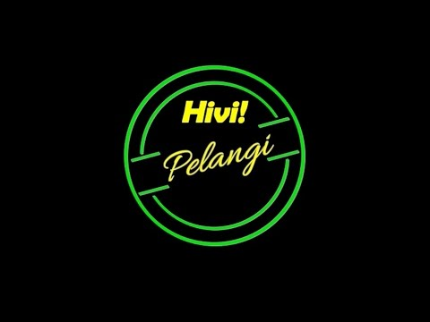 HiVi - Pelangi! Karaoke Tanpa Vokal