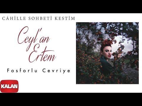 Ceyl'an Ertem Feat. Yusuf Taşkın - Fosforlu Cevriye [ Câhille Sohbeti Kestim © 2020 Kalan Müzik ]