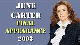 June Carter Cash - Final Public Appearance (7th April, 2003) Age 73