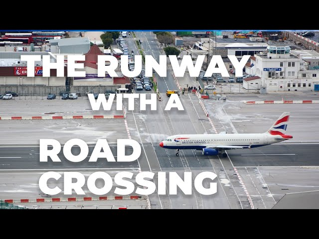 Gibraltar Airport – The Runway With A Road Crossing
