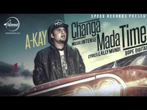 CHANGA MADA TIME [BASS BOOSTED] || A KAY || LATEST PUNJABI SONGS 2016
