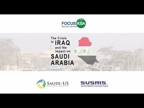 [Full Video] FocusKSA - The Crisis in Iraq and the Impact on Saudi Arabia