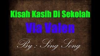 Via Valen - Kisah Kasih Di Sekolah Karaoke No Vocal