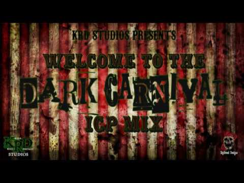 Welcome To The Dark Carnival (ICP MIX)