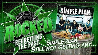 Simple Plan – Still Not Getting Any… | Regretting The Past | Rocked
