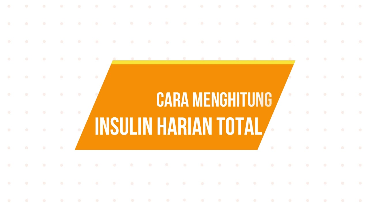 Cara menghitung Insulin Harian Total (IHT) - YouTube
