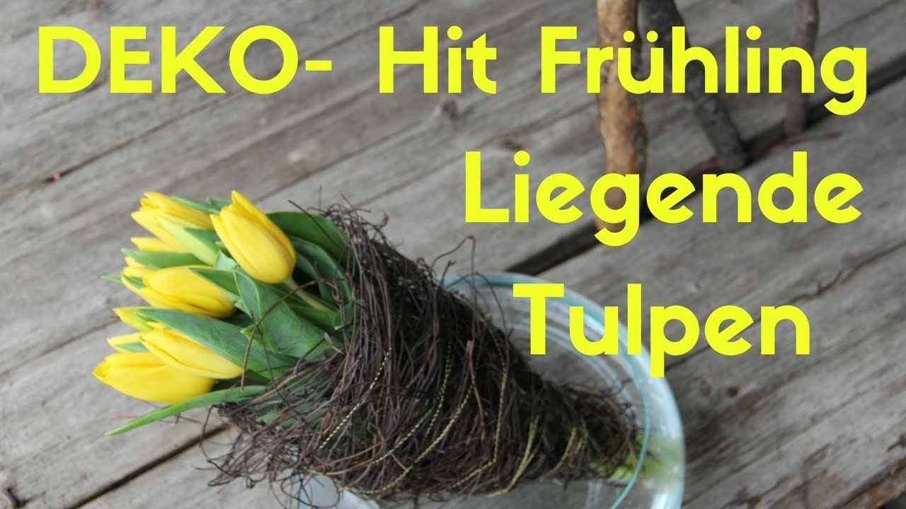 Diy Mit Tulpen Deko Hit Fruhling 2018 Liegende Tulpen Youtube