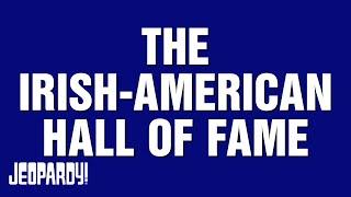 The Irish-American Hall of Fame | JEOPARDY!