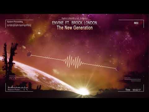 Envine ft. Brock London - The New Generation [HQ Edit]