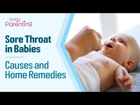 Sore Throat In Babies & Toddlers - Causes, Symptoms & Home Remedies