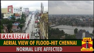 Exclusive Video : Aerial View of Flood-hit Chennai, Normal Life Affected spl tamil video hot news 02-12-2015
