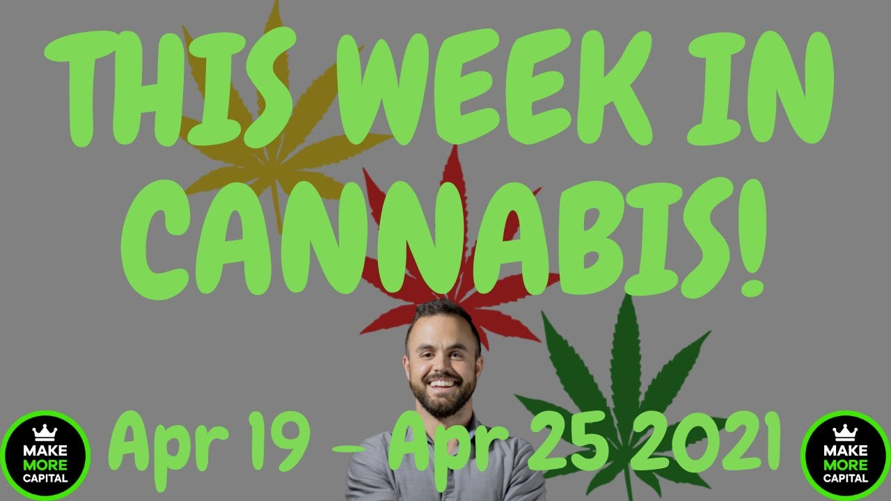 This Week in Cannabis News - April 19th to April 25th
