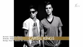 Capital Kings | You'll Never Be Alone