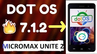 DOT OS NOUGAT 7.1.1 BUGLESS ROM FOR MICROMAX UNITE 2 | A106 | HINDI | Better than Vyper os