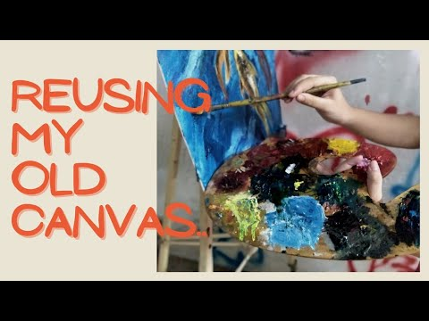| REUSING MY OLD CANVAS | OIL PAINTING | CANVAS ART |