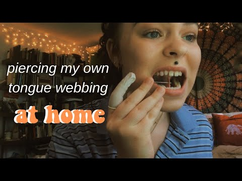 piercing my own tongue webbing at home, because i can...