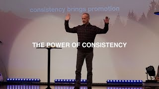 THE POWER OF CONSISTENCY | PASTOR PHIL JOHNSON