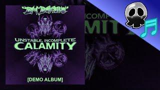[FULL ALBUM] Unstable, Incomplete CALAMITY