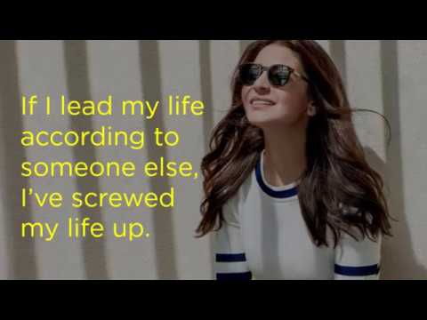 10 Best Quotes By Anushka Sharma