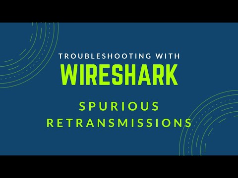Troubleshooting with Wireshark - Spurious Retransmissions