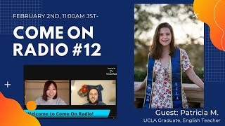Come on Radio#12 - Guest: Patricia