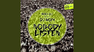 Nobody Listen (Original Mix)