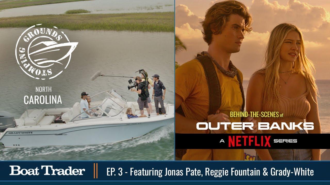 Download Stomping Grounds 3: N. Carolina Boats, Netflix Outer Banks, Jonas Pate, Reggie Fountain