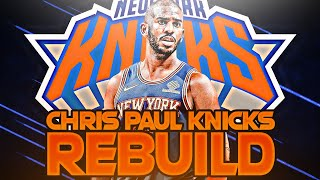 CHRIS PAUL KNICKS REBUILD! (NBA 2K20)